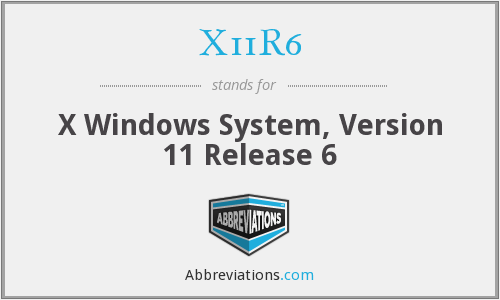 X11R6 - X Windows System, Version 11 Release 6