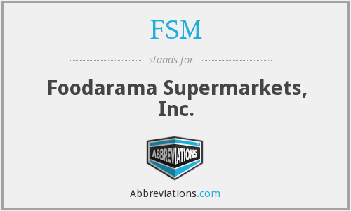 FSM - Foodarama Supermarkets, Inc.