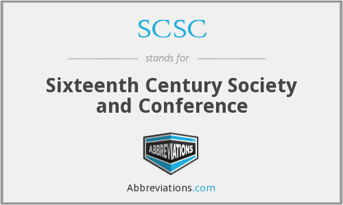 SCSC - Sixteenth Century Society and Conference