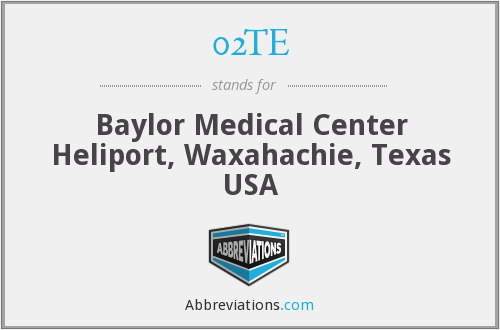 02TE - Baylor Medical Center Heliport, Waxahachie, Texas USA