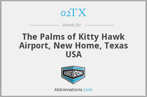 02TX - The Palms of Kitty Hawk Airport, New Home, Texas USA