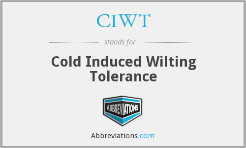 CIWT - Cold Induced Wilting Tolerance