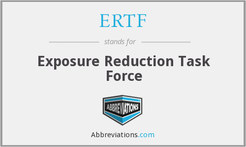 ERTF - Exposure Reduction Task Force