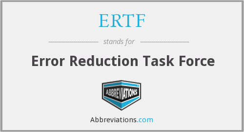 ERTF - Error Reduction Task Force