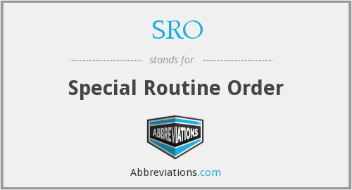 SRO - Special Routine Order