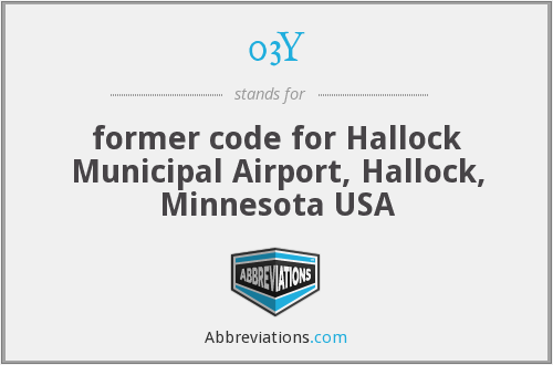 03Y - former code for Hallock Municipal Airport, Hallock, Minnesota USA