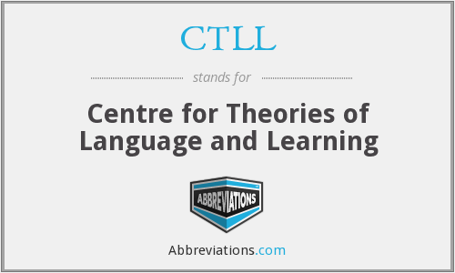 CTLL - Centre for Theories of Language and Learning