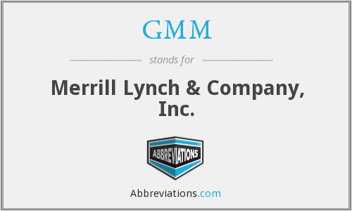 GMM - Merrill Lynch & Company, Inc.