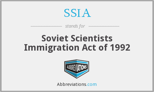 SSIA - Soviet Scientists Immigration Act of 1992