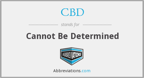 CBD - Cannot Be Determined