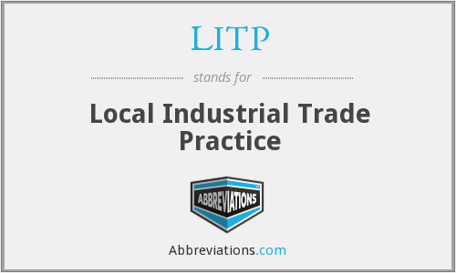 LITP - Local Industrial Trade Practice