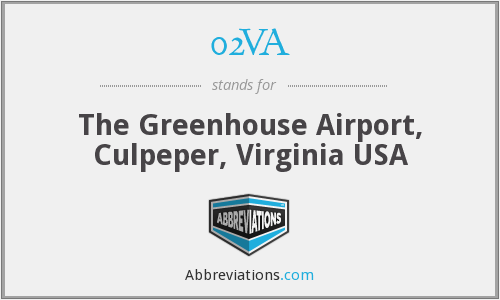 02VA - The Greenhouse Airport, Culpeper, Virginia USA
