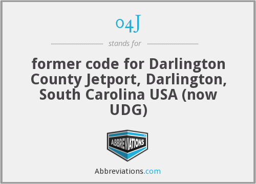 04J - former code for Darlington County Jetport, Darlington, South Carolina USA (now UDG)