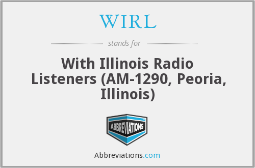 WIRL - With Illinois Radio Listeners (AM-1290, Peoria, Illinois)
