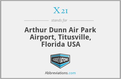 X21 - Arthur Dunn Air Park Airport, Titusville, Florida USA