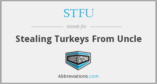 STFU - Stealing Turkeys From Uncle