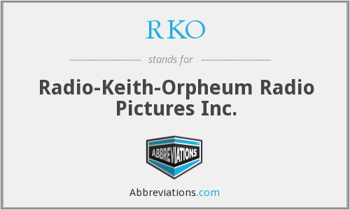 RKO - Radio-Keith-Orpheum Radio Pictures Inc.