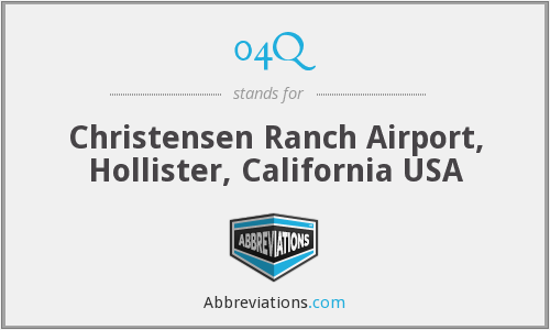 04Q - Christensen Ranch Airport, Hollister, California USA