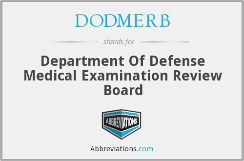 DODMERB - Department Of Defense Medical Examination Review Board