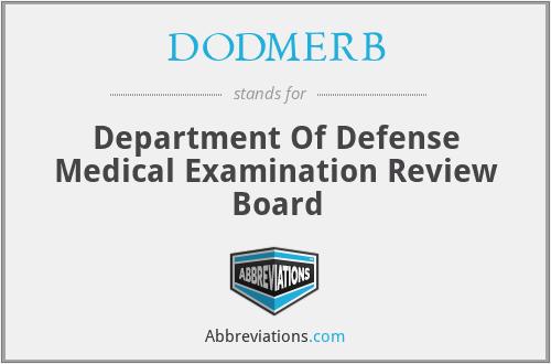 DODMERB - Department Of Defense Medical Examination Review Board