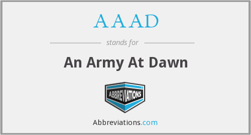AAAD - An Army At Dawn