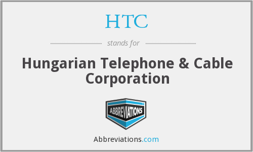 HTC - Hungarian Telephone & Cable Corporation