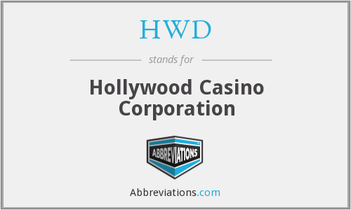 HWD - Hollywood Casino Corporation