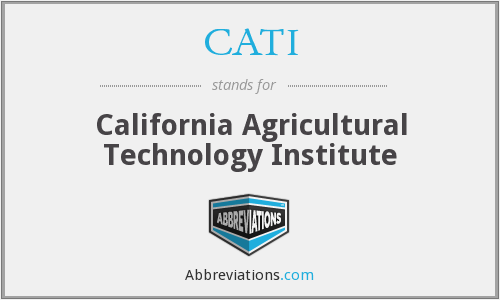 CATI - California Agricultural Technology Institute