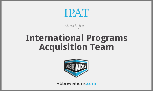 IPAT - International Programs Acquisition Team