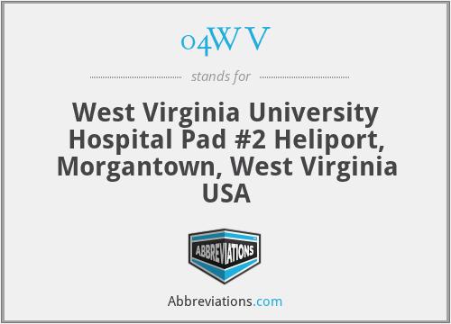04WV - West Virginia University Hospital Pad #2 Heliport, Morgantown, West Virginia USA