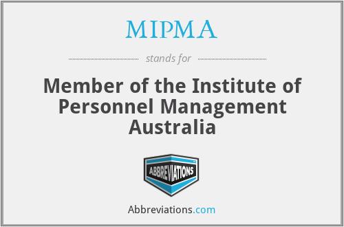 MIPMA - Member of the Institute of Personnel Management Australia