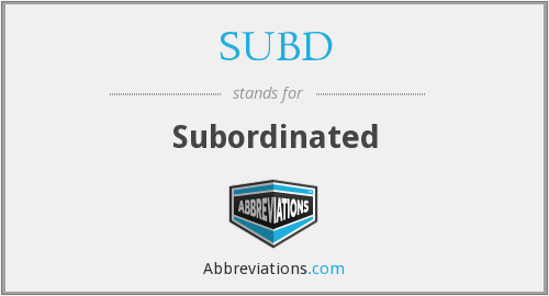 SUBD - Subordinated