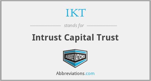 IKT - Intrust Capital Trust