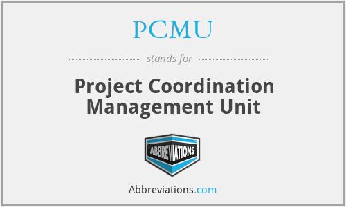 PCMU - Project Coordination Management Unit