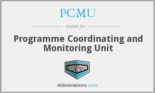 PCMU - Programme Coordinating and Monitoring Unit