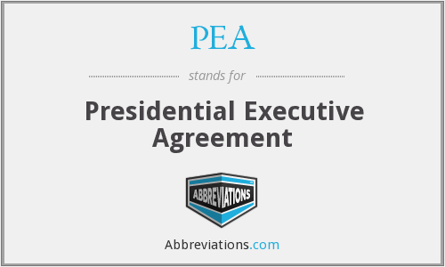 PEA - Presidential Executive Agreement