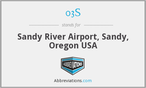 03S - Sandy River Airport, Sandy, Oregon USA