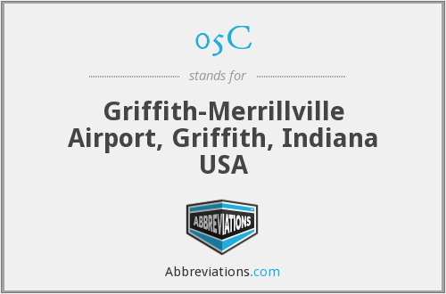 05C - Griffith-Merrillville Airport, Griffith, Indiana USA