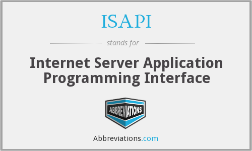 ISAPI - Internet Server Application Programming Interface