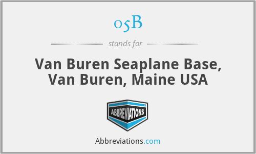 05B - Van Buren Seaplane Base, Van Buren, Maine USA