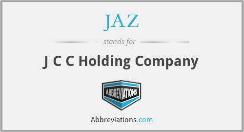 JAZ - J C C Holding Company