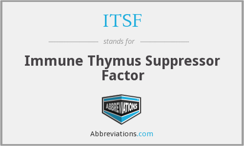 ITSF - Immune Thymus Suppressor Factor