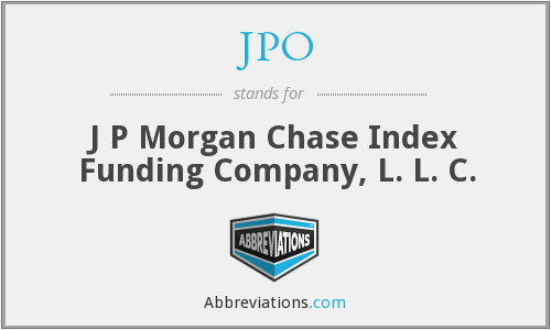 JPO - J P Morgan Chase Index Funding Company, L. L. C.