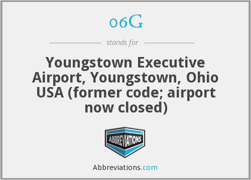 06G - Youngstown Executive Airport, Youngstown, Ohio USA (former code; airport now closed)