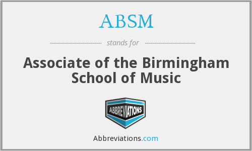 ABSM - Associate of the Birmingham School of Music