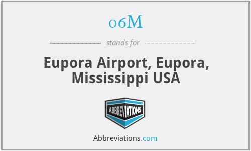 06M - Eupora Airport, Eupora, Mississippi USA