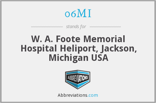 06MI - W. A. Foote Memorial Hospital Heliport, Jackson, Michigan USA