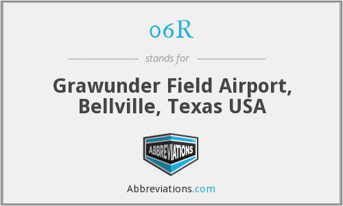 06R - Grawunder Field Airport, Bellville, Texas USA