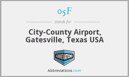 05F - City-County Airport, Gatesville, Texas USA