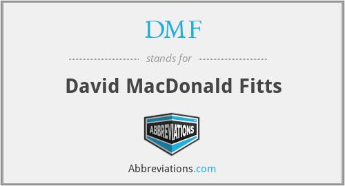 DMF - David MacDonald Fitts